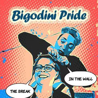Bigodini Pride #10 -The Break in the Wall