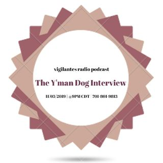 The Y'man Dog Interview.