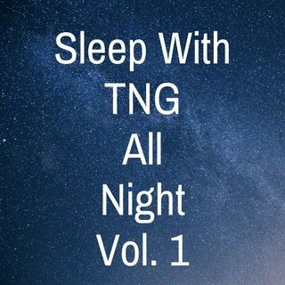 Sleep to Nine Hours of Star Trek Next Generation Rambles