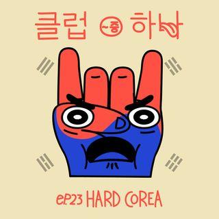 Episodio 23: Hard Corea