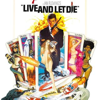 James Bond: Licence to Podcast - Live and Let Die