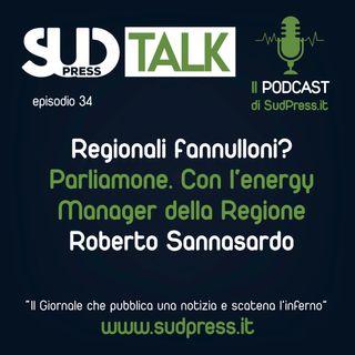 SudTalk episodio 34 - Regionali fannulloni? Parliamone. Con L'energy Manager della Regione Roberto Sannasardo