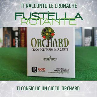 Ti consiglio un gioco: Orchard