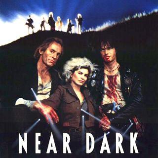 199: Near Dark