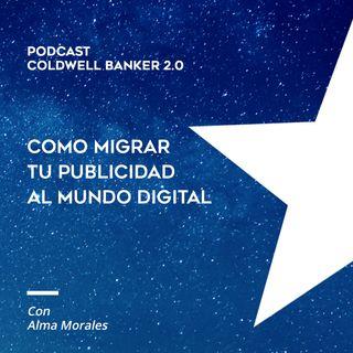 Coldwell Banker 2.0 - Ep. 2 - Como migrar tu publicidad al mundo digital