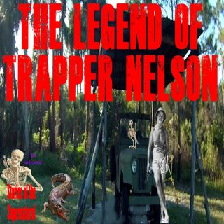 The Legend of Trapper Nelson | Ghosts of the Loxahatchee | Podcast