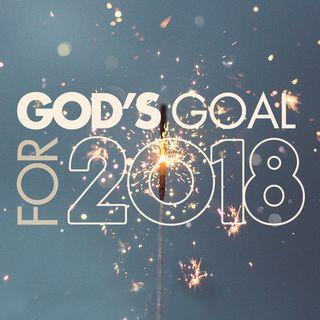 God's Goal for 2018