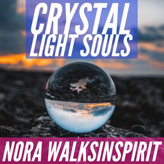 Nora Walks in Spirit Summer Solistace Energy and October's Gathering of Crystal Light Souls