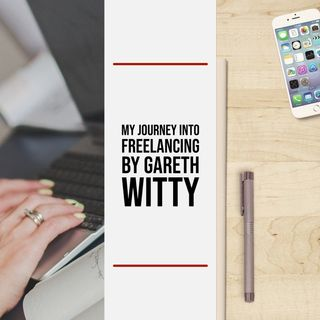 Episode 2 - My Journey Into Freelance