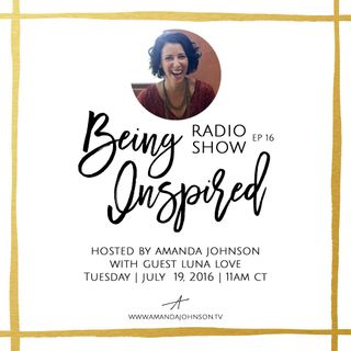 Being Inspired Ep. 016: On Being Perfect with Luna Love