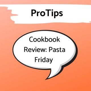 Pro Tip: Pasta Friday Mini Cookbook Review