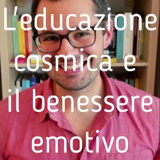 L'educazione cosmica e il benessere emotivo - Valerio Celletti