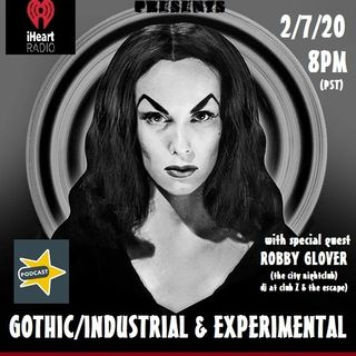 Gothic/Industrial/Experimental with guest Robby Glover