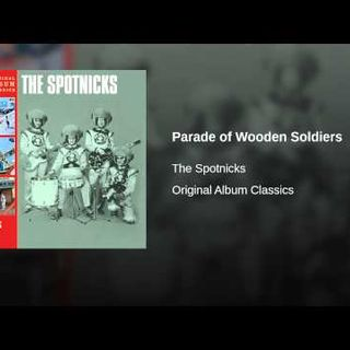 Spotnicks  - Parade of Wooden Soldiers
