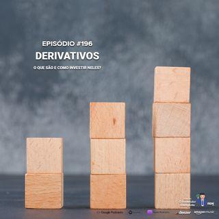 196 Derivativos: o que são e como investir neles?