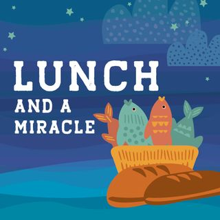 Lunch and a Miracle