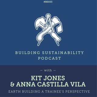 BS33 - Pt 1 - Earth Building a trainee's perspective - Kit Jones & Anna Castilla Vila