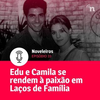 #33 - Perdeu, Helena! Camila e Edu se beijam em Laços de Família