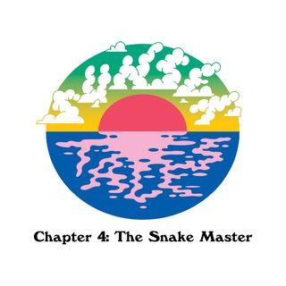 Chapter 4: The Snake Master