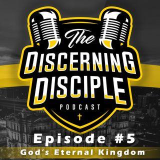 Episode 5: God's Eternal Kingdom