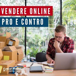 VENDERE ONLINE: E-commerce, Dropshipping, Amazon, Vendita assistita. Pro e Contro