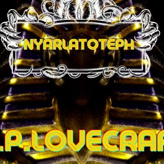🛣  Nyarlatotheph- H.P.Lovecraft - Audiolibro 🛣