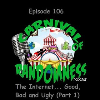 Episode 106 - The Internet... Good, Bad and Ugly (Part 1)