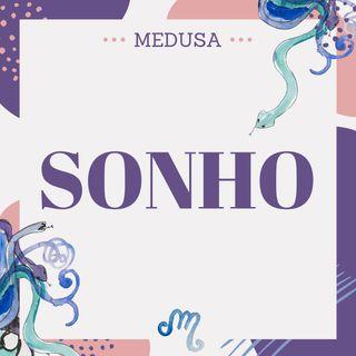 #11 Podcast Medusa - Sonho