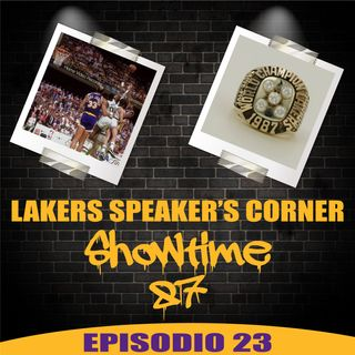 Lakers Speaker's Corner E23 - Showtime 87