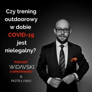 WIDAVSKI O SPRAWNOŚCI #6: Piotr Łysko - Czy trening outdoorowy w dobie COVID-19 jest nielegalny?