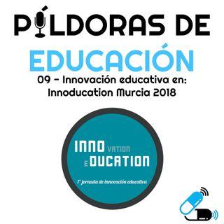 PDE09- Innovación Educativa en Innoducation Murcia 2018