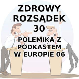 30 - Polemika z podkastem W Europie 06