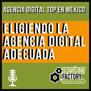 Consejos infalibles para elegir la agencia de marketing digital adecuada | Prospect Factory