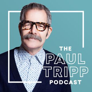 116. Ask Paul Tripp About His Newest Book