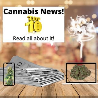 Top 10 Marijuana Industry News Stories Of The Week (June 15, 2020)