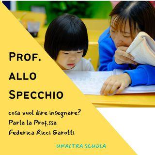 Prof. Allo Specchio - Cosa vuol dire insegnare?
