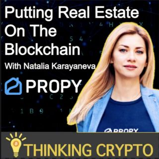 Natalia Karayaneva CEO of Propy Interview - Real Estate on the Blockchain, XRP, Bitcoin, NFTs, CBDCs