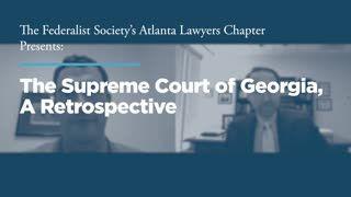 The Supreme Court of Georgia, A Retrospective