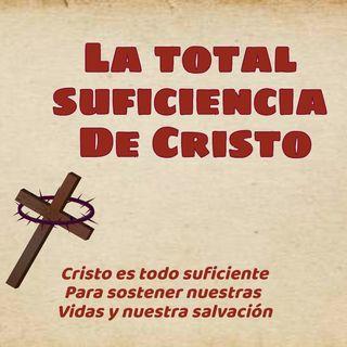 La total suficiencia de Cristo