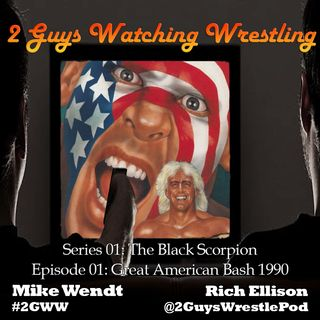 The Black Scorpion: Great American Bash 1990 (S01E01 - 2 Guys Watching Wrestling)