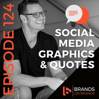 Social Media Graphics and Quotes | Ep.124