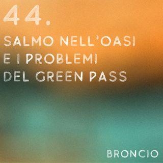 44 - Salmo nell'oasi e i problemi del green pass