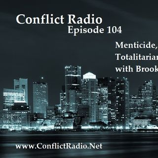 Episode 104 Menticide, Mass Psychosis & Totalitarianism with Brooks Agnew