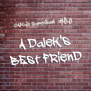 Episode 50: A Dalek's Best Friend