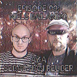 Episode 09: Niels Bailando AKA Sebastian Reuber