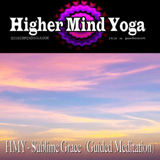 HMY - Sublime Grace  (Guided Meditation)