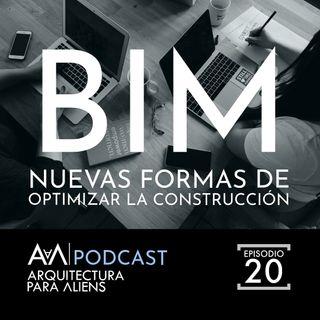 EP20- BIM Nuevas Formas de Optimizar la Construcción