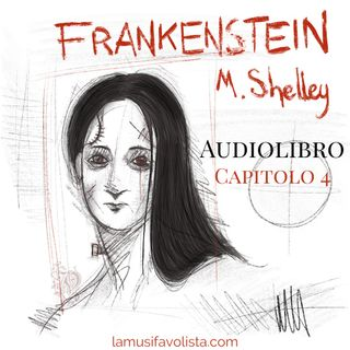 FRANKENSTEIN - M. Shelley ☆ Capitolo 4 ☆ Audiolibro ☆