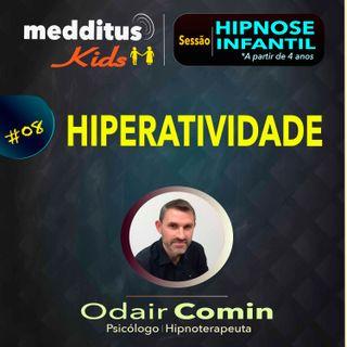 #08 Hipnose Infantil para Hiperatividade | Dr. Odair Comin