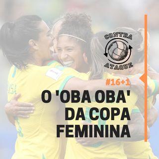 OCA#16+1 - O oba oba da Copa feminina, com Olga Bagatini
